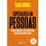 Livro Especialistas Em Pessoas Tiago Brunet