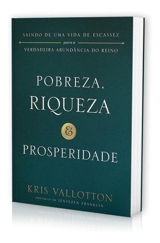 Pobreza, Riqueza E Prosperidade - Kris Valloton