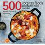 Livros Família 500 Receitas Fáceis Para Quem Mora Sozinh