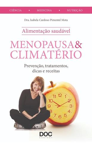 Menopausa E Climatério: Prevenção, Tratamentos E Dicas