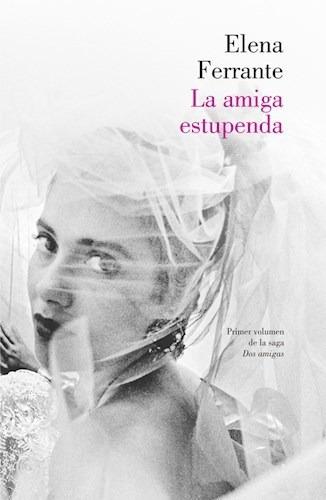 La Amiga Estupenda - Ferrante Elena (libro)