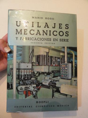 Utilajes Mecanicos Y Fabricaciónes En Serie - Segunda Edicio