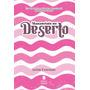 Mananciais No Deserto Rosa Editora Betania