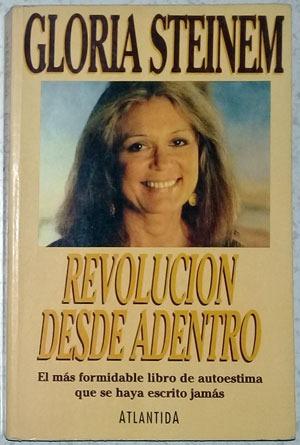 Revolución Desde Adentro - Gloria Steinem - Atlántida