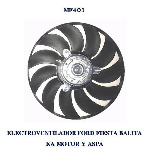 Electroventilador Motor Con Aspa Ford Ka Fiesta Balita Mf401