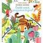 Livros Infantis Cadê Você, Pequeno Tigre?: Esconde escon