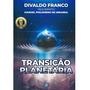 Transição Planetária Divaldo Franco