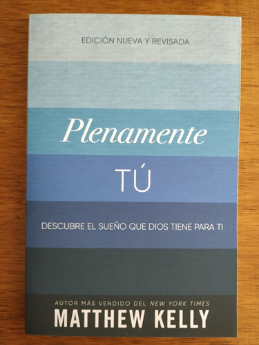 Plenamente Tú - Matthew Kelly