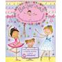 Livro Infantil Bailarinas: Um Divertido Livro De Ativ C/ A