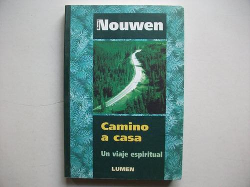 Camino A Casa - Un Viaje Espiritual - Henri Nouwen - Lumen