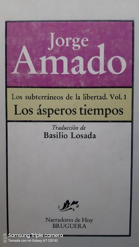 Los Subterráneos De La Libertad / Tomos  1 / 2 Y 3 / Amado .