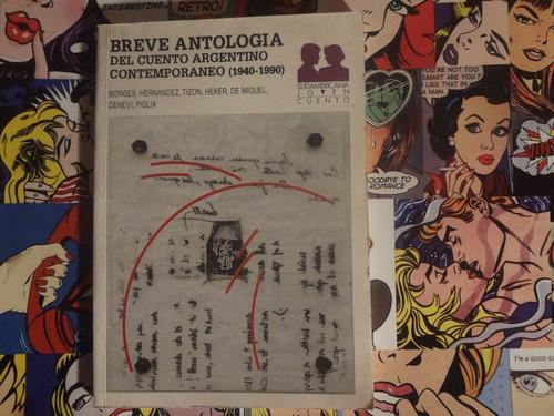 Breve Antologia Del Cuento Argentino Contemporaneo 1940-1990