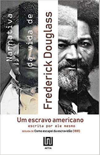 Narrativa Da Vida De Frederick Douglass...