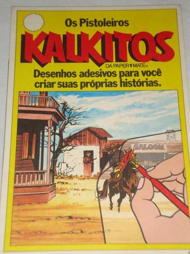 Kalkitos Os Pistoleiros Desenhos Adesivos Paper Mate 1978