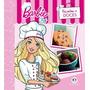 Livro Barbie Chef : Biscoitos E Doces Ciranda Cultural