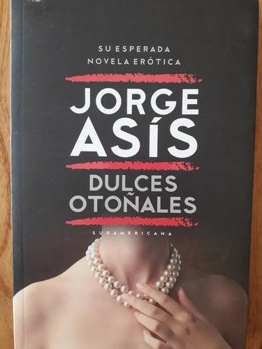 Dulces Otoñales - Jorge Asís / Nuevo