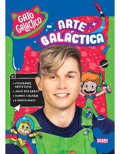 Gato Galáctico Em Arte Galáctica - Livro
