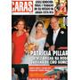 Caras 870: Patricia Pillar / Ciro Gomes / Alcione Mazzeo