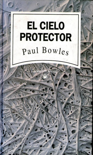 El Cielo Protector.paul Bowles.rba.