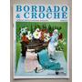 Revista Bordado E Crochê 8 Vestidos Toalha Babador B779