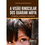 A Visão Binocular Dos Guarani Mbya. Ortóptica, Oralidade E L
