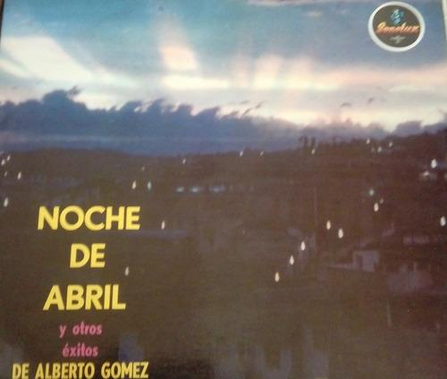 Disco Lp Colombia Vinilo Tango Alberto Gómez- Noche De Abril