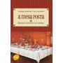A Mesa Posta : História Estética Da Cozinha