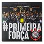 Corinthians Primeira Força