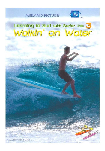 Learning To Surf With Joe # 3 Walkin