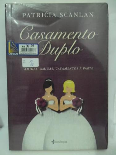 Casamento Duplo - Patricia Scanlan