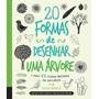 Livros Infantis 20 Formas De Desenhar Uma Árvore E Mais