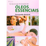 Livro Técnicas Aplicação De Óleos Essenciais Fernando Amaral