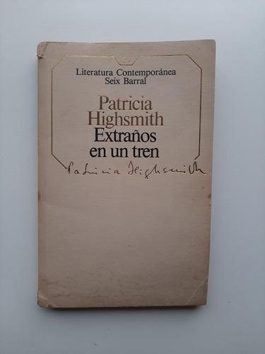 Extraños En Un Tren De Patricia Highsmith Libro Seix Barral
