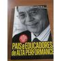 Livro Pais E Educadores De Alta Performance J7