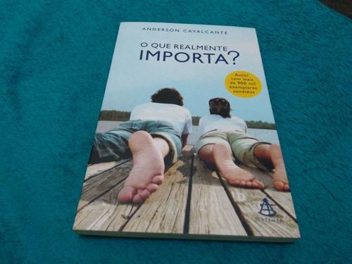 O Que Realmente Importa?, Anderson Cavalcante