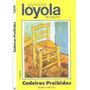 Cadeiras Proibidas Ignácio De Loyola