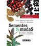 Sementes E Mudas: Guia Para Propagação De Árvores Brasileira