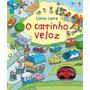 Livros Infantis Carrinho Veloz, O: Corre corre Editora U