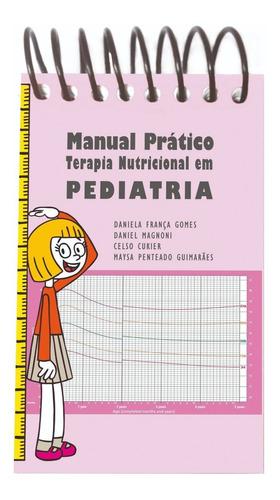Manual Prático: Terapia Nutricional Em Pediatria