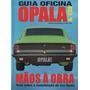 Guia Oficina Opala & Cia Tudo Sobre Manutenção 2ª Edição