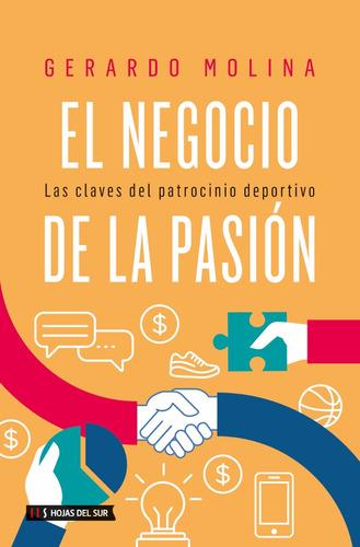 El Negocio De La Pasión, De Gerardo Molina
