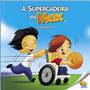 Inclusão Social: Supercadeira Do Max (cadeirante)