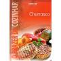 O Prazer De Cozinhar Churrasco