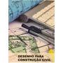Livro Desenho Para Construção Civil