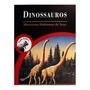 Tudo Sobre: Dinossauros, Misteriosos Habitantes Da Terra