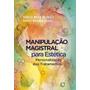 Manipulação Magistral Para Estética: Personalização Dos Trat