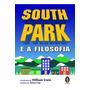 Livro South Park E A Filosofia