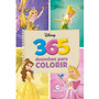 Livro De Pintura Princesas Disney 365 Menina Para Colorir