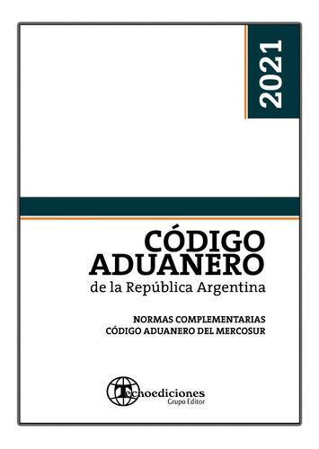 Código Aduanero 2021 Código Del Mercosur Dto Reglamentario
