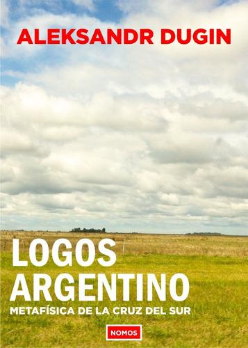 Aleksandr Dugin - Logos Argentino